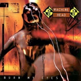 Machine_Head_-_Burn_My_Eyes